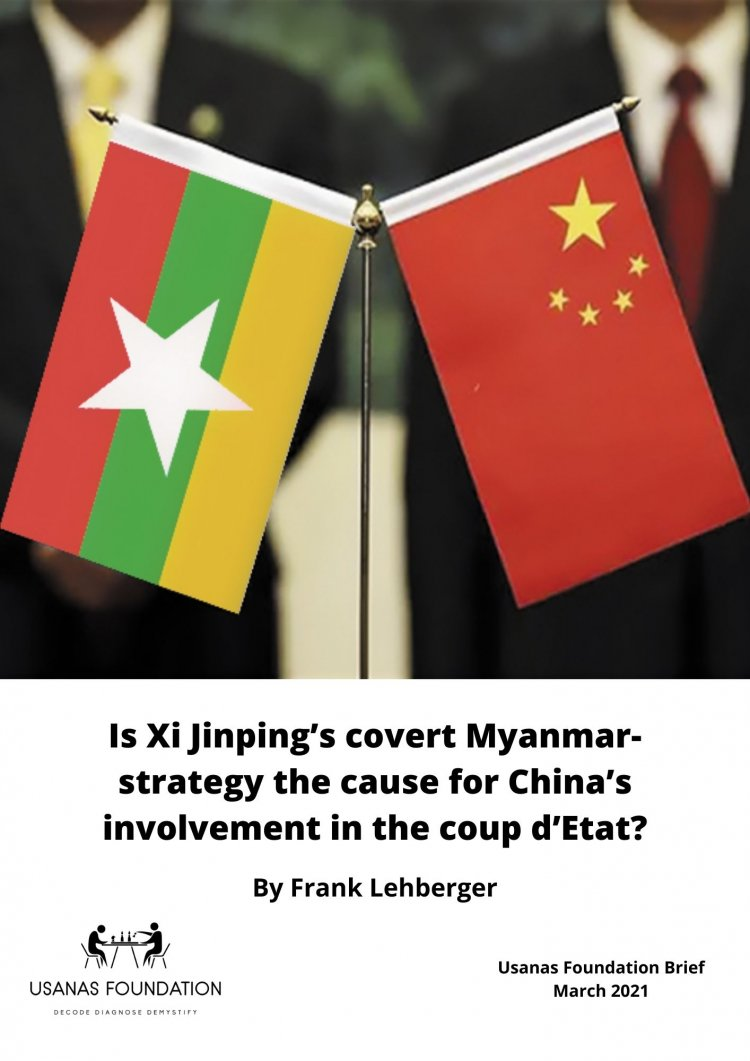 Is Xi Jinping's covert Myanmar-strategy the cause for China's involvement in the coup d'Etat?