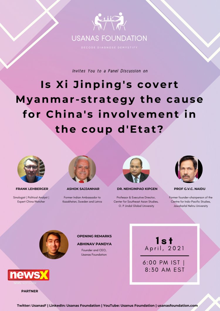 Webinar: Is Xi Jinping's covert Myanmar-strategy the cause for China's involvement in the coup d'Etat?