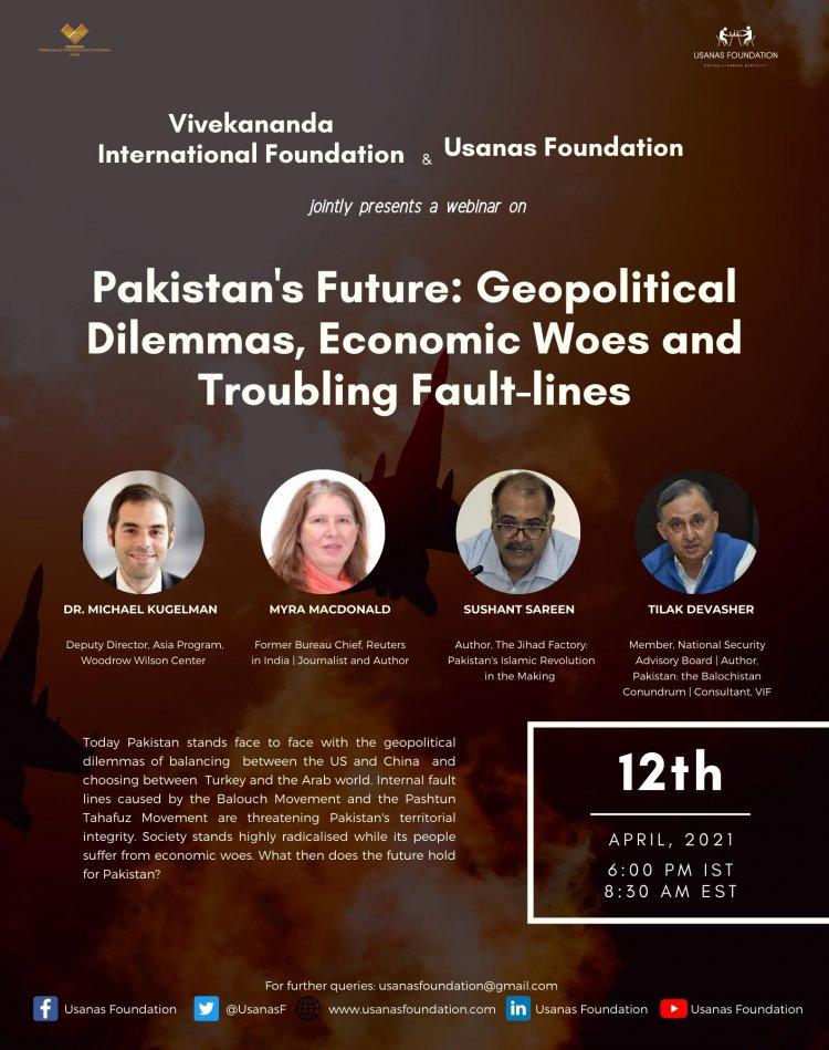 Pakistan's Future: Geopolitical Dilemmas, Economic Woes and Troubling Fault Lines